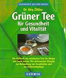 Grüner Tee für Gesundheit und Vitalität - Die Heilkraft des asiatischen Tees für Körper und Seele nutzen - Jörg Zittlau