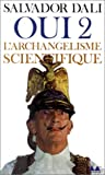 echange, troc Salvador Dali - Oui 2 : L'Archangelisme scientifique