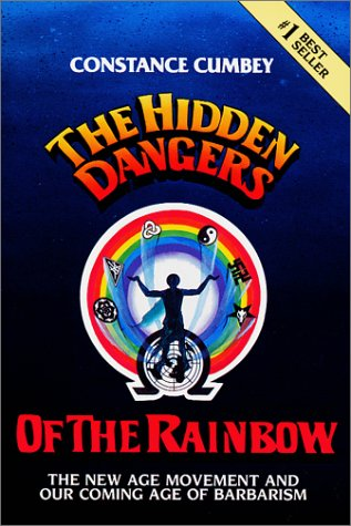 Hidden Dangers of the Rainbow: The New Age Movement and Our Coming Age of Barbarism, CONSTANCE CUMBEY