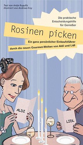 Rosinen-picken-Die-praktische-Entscheidungshilfe-fr-preisbewute-Gourmets-Der-Einkaufsfhrer-durch-die-Gourmet-Regale-von-Aldi-und-Lidl