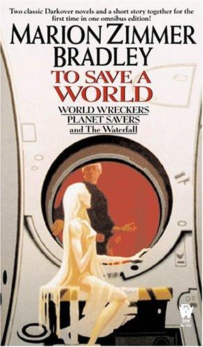 To Save A World (Darkover Omnibus #7) (Darkover Omnibus), MARION ZIMMER BRADLEY