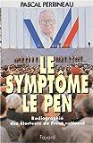 echange, troc Pascal Perrineau - Le symptome Le Pen: Radiographie des électeurs du Front national