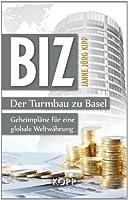 BIZ: Der Turmbau zu Basel: Geheimpläne für eine globale Weltwährung