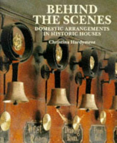 Behind the Scenes: Domestic Arrangements in Historic Houses