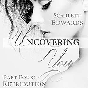 Retribution: Uncovering You, Book 4 | [Scarlett Edwards]