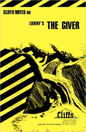 CliffsNotes on Lowry's The Giver (Cliffsnotes Literature Guides)