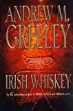 Irish Whiskey: A Nuala Anne McGrail Novel (0312855966) by Greeley, Andrew M.