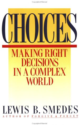 Choices: Making Right Decisions in a Complex World, LEWIS B. SMEDES