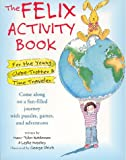 The Felix Activity Book: For Young Globe-Trotter and Time Traveler (0789201747) by Marc Tyler Nobleman