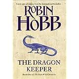 The  Dragon Keeper (The Rain Wild Chronicles)by Robin Hobb