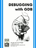 Debugging with GDB: The GNU source-level debugger (GNU manuals)