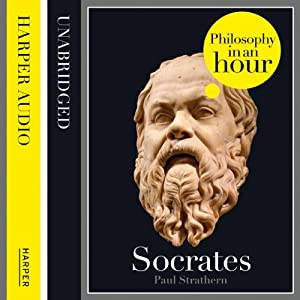 Socrates: Philosophy in an Hour | [Paul Strathern]