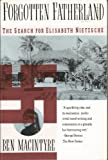 Forgotten Fatherland: The Search for Elisabeth Nietzsche (006097561X) by MacIntyre, Ben