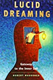 img - for Lucid Dreaming: Gateway to the Inner Self book / textbook / text book