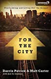 img - for For the City: Proclaiming and Living Out the Gospel   [FOR THE CITY] [Paperback] book / textbook / text book