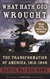 img - for What Hath God Wrought: The Transformation of America, 1815-1848 (Oxford History of the United States) book / textbook / text book