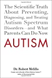 img - for Autism: The Scientific Truth About Preventing, Diagnosing, and Treating Autism Spectrum Disorders--and What Parents Can Do Now book / textbook / text book