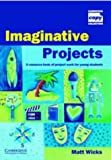 Imaginative projects:a resource book of projects for young students
