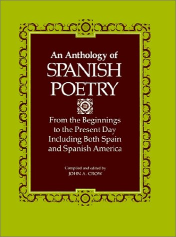 An Anthology of Spanish Poetry: From the Beginnings to the Present Day, Including Both Spain and Spanish America