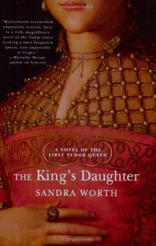 Image of The King's Daughter. A Novel of the First Tudor Queen (Rose of York)