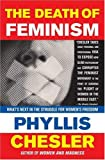 The Death of Feminism: What's Next in the Struggle for Women's Freedom (1403975108) by Chesler, Phyllis