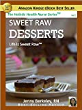 51B0MPafJvL. SL160  Sweet Raw Desserts: Life Is Sweet RawTM (The Holistic Health Nurse Series)