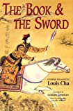 img - for The Book and the Sword (The Martial Arts Novels of Louis Cha) book / textbook / text book
