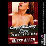 Caught Watching Porn: Caught in the Act   Missy Allen