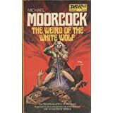 The Weird of the White Wolf ~ Michael Moorcock