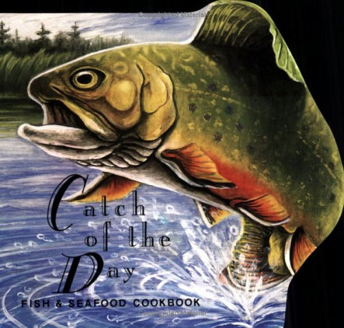 Catch of the Day Fish & Seafood Cookbook by Judith Bosley