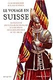 echange, troc Claude Reichler, Roland Ruffieux - Le Voyage en Suisse