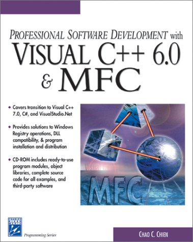 Professional Software Development with Visual C++ 6.0 & MFC (With CD-ROM) (Programming Series), Chien, Chao C.