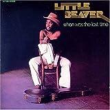 echange, troc Little Beaver - When was the last time