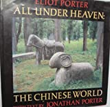 All Under Heaven: The Chinese World (0394529278) by Eliot Porter