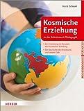 Kosmische Erziehung in der Montessori-Pädagogik: Die Entstehung des Konzepts der Kosmischen Erziehung - Die Geschichte des Universums und unserer Erde