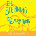 The Beginning of Everything (       UNABRIDGED) by Robyn Schneider Narrated by Dan John Miller