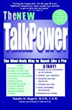 img - for The New Talk Power: The Mind-Body Way to Speak Like a Pro (Capital Ideas for Business & Personal Development) book / textbook / text book