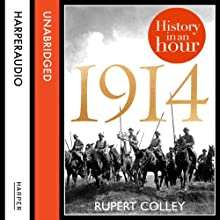 1914: History in an Hour Audiobook by Rupert Colley Narrated by Jonathan Keeble