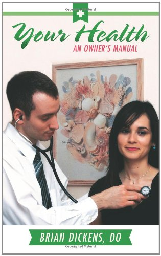 Your Health: An Owner'S Manual