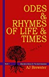 Odes &amp; Rhymes of Life &amp; Times