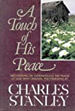 A Touch of His Peace: Meditations on Experiencing the Peace of God (0310545501) by Stanley, Charles F.