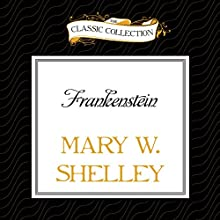 Frankenstein (       UNABRIDGED) by Mary W. Shelley Narrated by Tom Casaletto