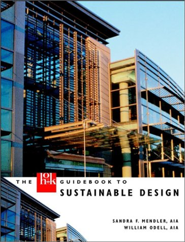 The HOK Guidebook to Sustainable Design, Sandra F. Mendler, William Odell