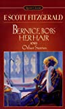 Bernice Bobs Her Hair and Other Stories (Signet Classics) (0451526112) by F. Scott Fitzgerald