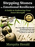 Stepping Stones to Emotional Resilience: A Guide to Embracing Your Inner Strength