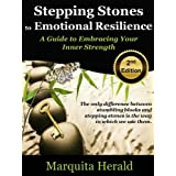 Stepping Stones to Emotional Resilience: A Guide to Embracing Your Inner Strength ~ Marquita Herald