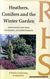 img - for Heathers, Conifers and the Winter Garden (Wisley Gardening Companions) book / textbook / text book