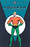 Aquaman, The - Archives, Volume 1 (DC Archive Editions)