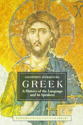 Greek: A History of the Language and Its Speaker (Longman Linguistics Library): Geoffrey C. Horrocks, G. Horrocks: 9780582307094: Amazon.com: Books