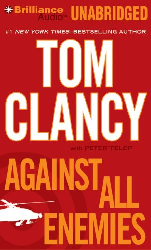 Against All Enemies, Tom Clancy & Peter Telep; Steven Weber